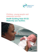 Children, young people and maternity services. Health Building Note: Maternity care facilities.